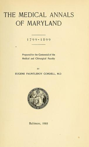 The medical annals of Maryland, 1799-1899 by Eugene Fauntleroy Cordell