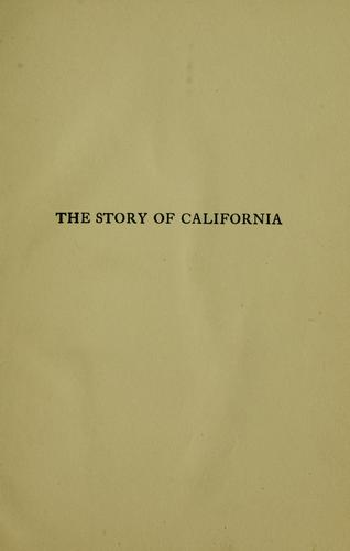 Download The story of California from the earliest days to the present