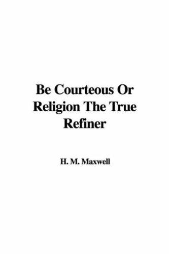 Download Be Courteous or Religion the True Refiner