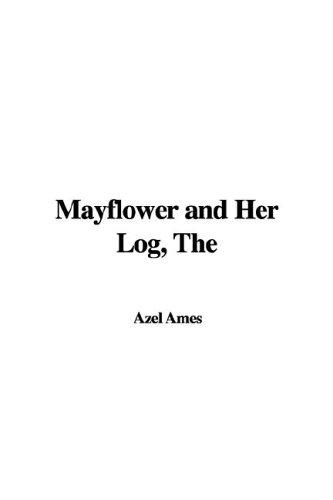 The Mayflower and Her Log