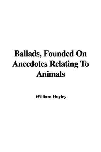 Download Ballads, Founded on Anecdotes Relating to Animals