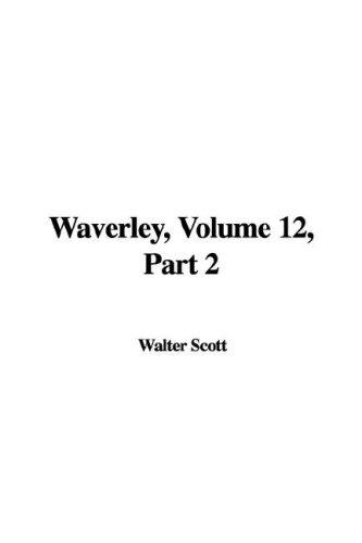 Download Waverley, Volume 12, Part 2