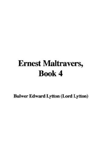 Ernest Maltravers, Book 4 by Edward Bulwer Lytton
