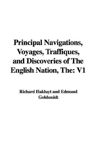 Download Principal Navigations, Voyages, Traffiques, and Discoveries of the English Nation