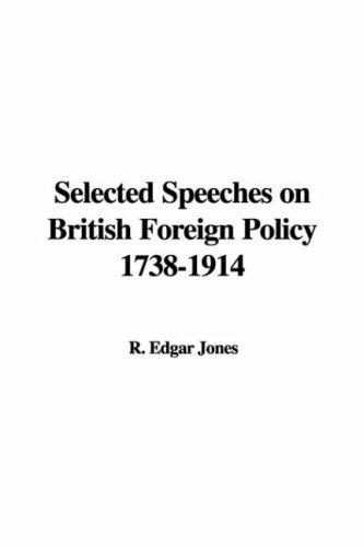 Download Selected Speeches on British Foreign Policy, 1738-1914
