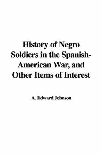 Download History of Negro Soldiers in the Spanish-american War, And Other Items of Interest