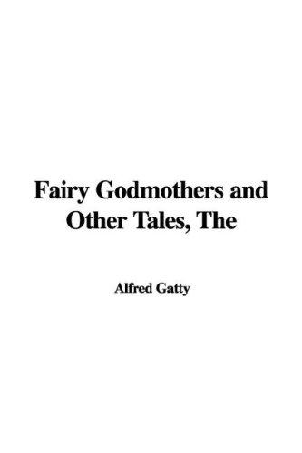 Fairy Godmothers and Other Tales