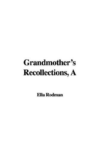 Grandmother's Recollections