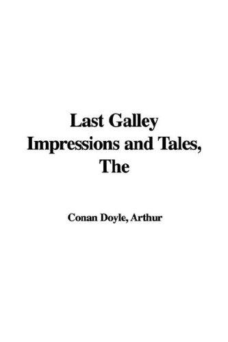 Download Last Galley Impressions and Tales