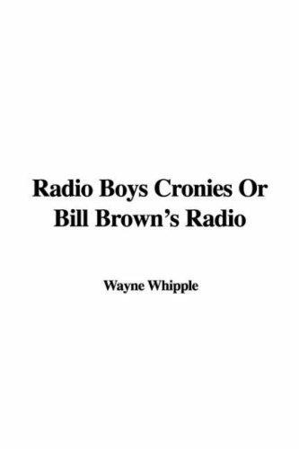 Radio Boys Cronies or Bill Brown's Radio