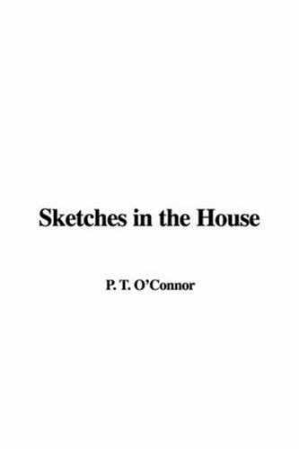 Sketches in the House