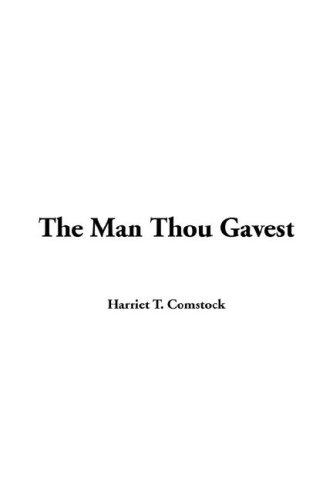 The Man Thou Gavest