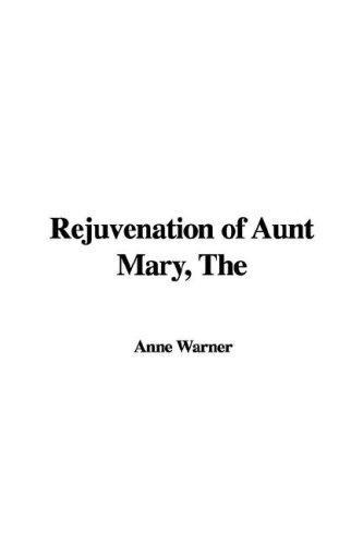 Rejuvenation of Aunt Mary