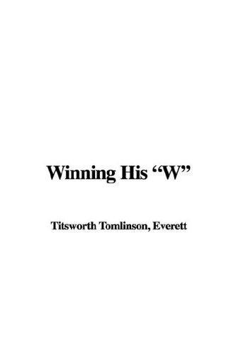 Winning His W