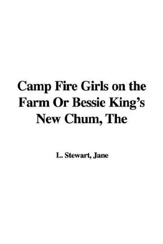 Camp Fire Girls on the Farm or Bessie King's New Chum