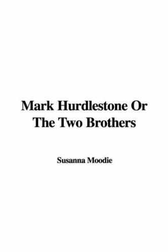 Mark Hurdlestone or the Two Brothers