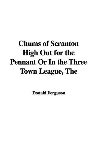 The Chums of Scranton High Out for the Pennant or in the Three Town League