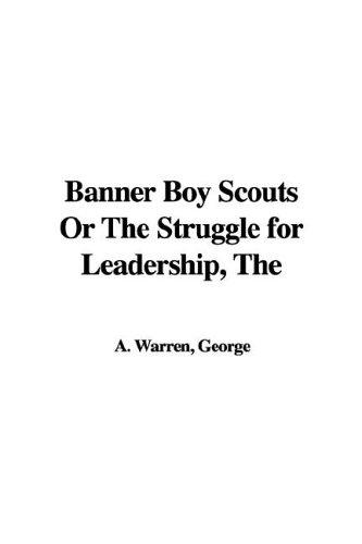 The Banner Boy Scouts or the Struggle for Leadership