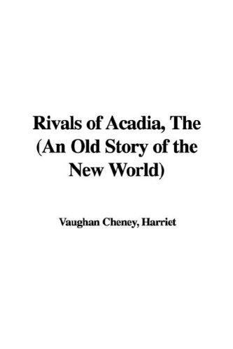 Download The Rivals of Acadia, an Old Story of the New World