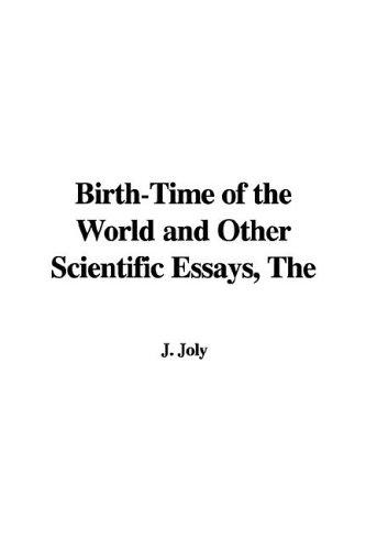 Download Birth-time of the World and Other Scientific Essays