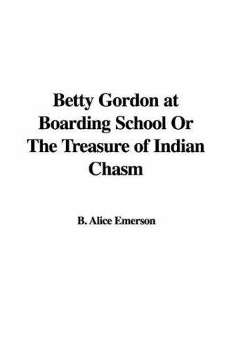 Betty Gordon at Boarding School or the Treasure of Indian Chasm