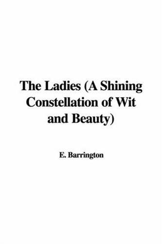 Download The Ladies (A Shining Constellation of Wit and Beauty)
