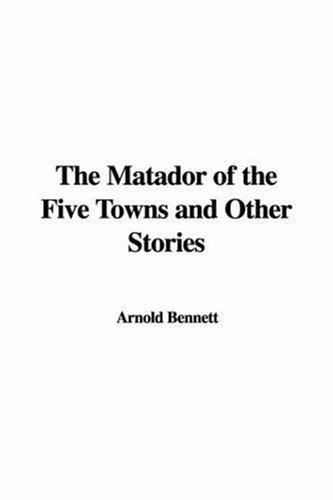 Download The Matador of the Five Towns and Other Stories
