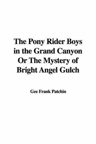Download The Pony Rider Boys in the Grand Canyon or the Mystery of Bright Angel Gulch
