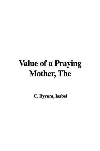 Download The Value of a Praying Mother