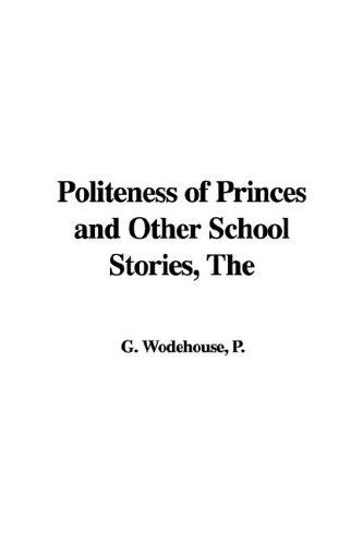 Politeness of Princes and Other School Stories