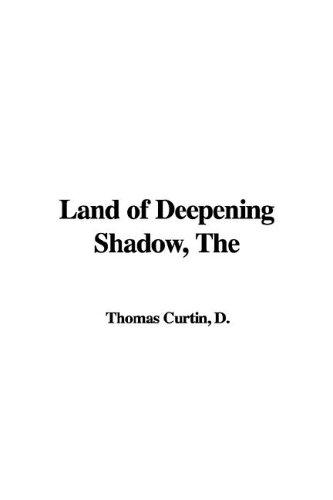 Land of Deepening Shadow