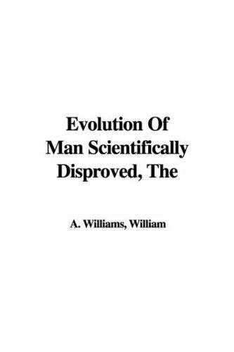 Download Evolution of Man Scientifically Disproved
