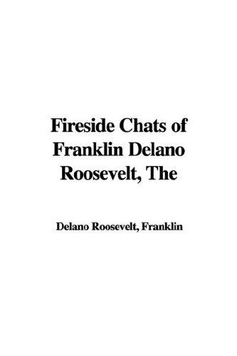 Fireside Chats of Franklin Delano Roosevelt