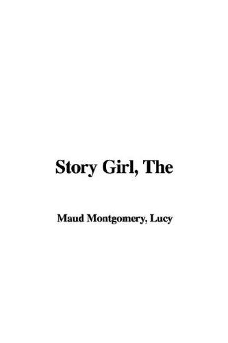 Story Girl by L. M. Montgomery