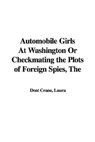 Automobile Girls at Washington or Checkmating the Plots of Foreign Spies