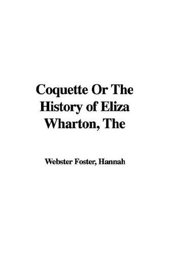 Download Coquette or the History of Eliza Wharton