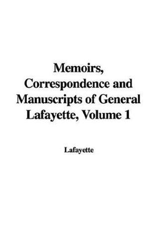 Download Memoirs, Correspondence And Manuscripts of General Lafayette