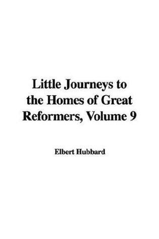 Download Little Journeys to the Homes of Great Reformers