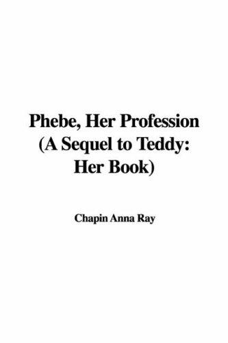 Download Phebe, Her Profession a Sequel to Teddy