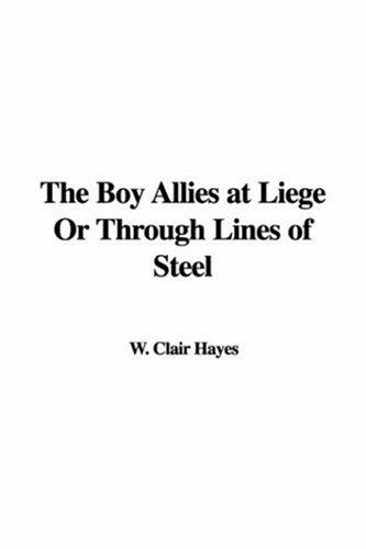 The Boy Allies at Liege or Through Lines of Steel