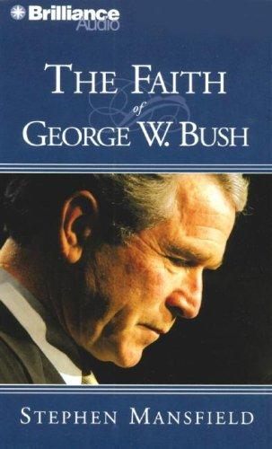 Download Faith of George W. Bush, The