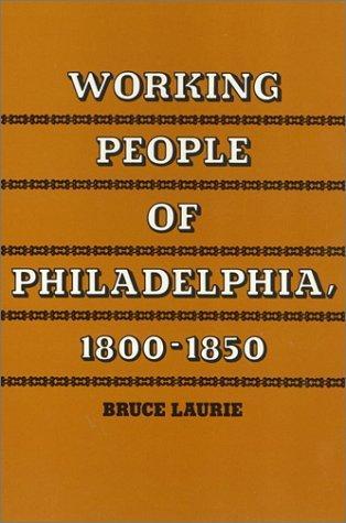 Working People of Philadelphia, 1800-1850