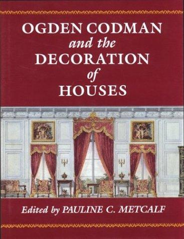 Ogden Codman and the Decoration of Houses, Metcalf, Pauline C. (Editor); Armstrong, Rodney (Foreword)