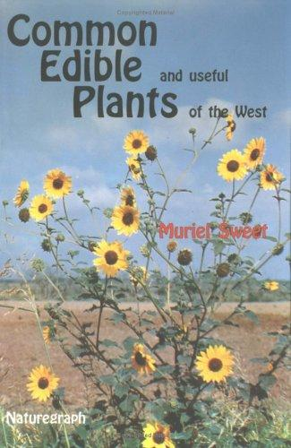 Common Edible Useful Plants of the West (Outdoor and Nature), Sweet, Muriel