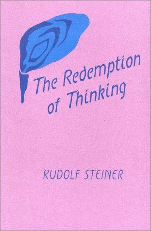 The redemption of thinking by Rudolf Steiner