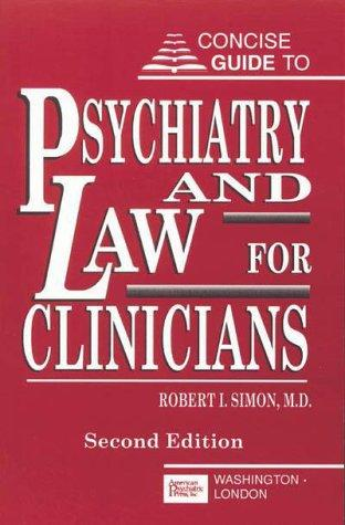 Concise guide to psychiatry and law for clinicians