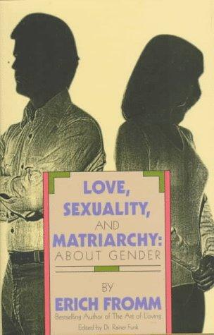 Love, sexuality, and matriarchy