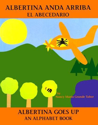 Albertina Anda Arriba: El Abecedario / Albertina Goes Up
