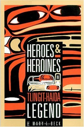 Thumbnail of Heroes and Heroines: Tlingit-Haida Legend