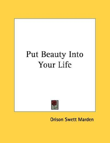 Put Beauty Into Your Life
